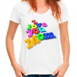 koszulka dla mamy i love you mom tekst 3d