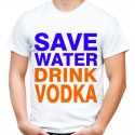 Koszulka save water drink vodka