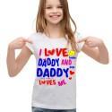 Koszulka i love daddy and daddy my hero loves me