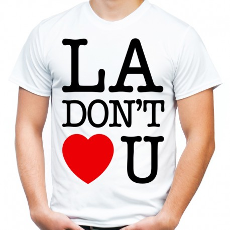 Koszulka LA dont love you