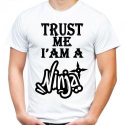 Koszulka trust me i am ninja