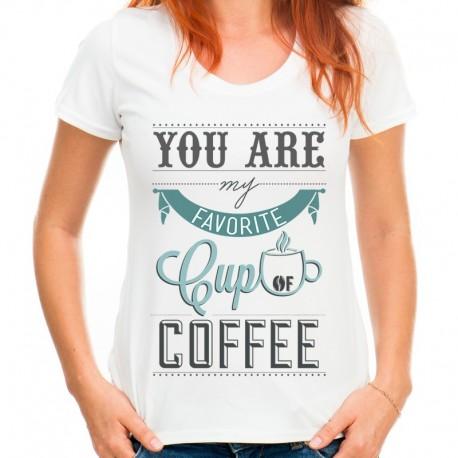 koszulka damska YOU ARE MY CUP OF COFFEE